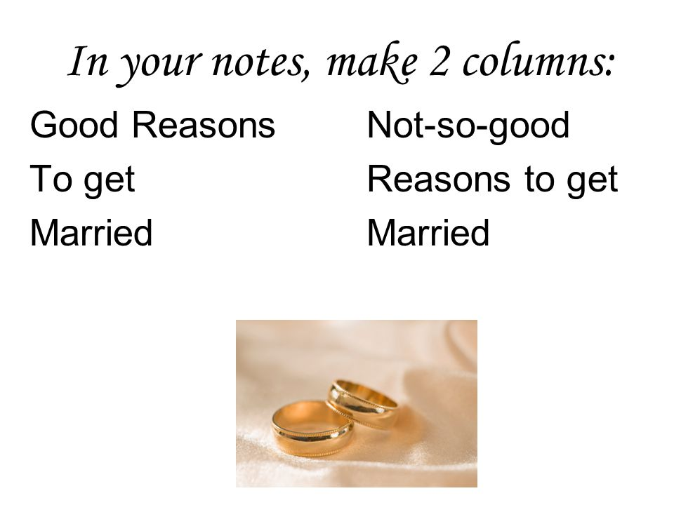 In your notes, make 2 columns: