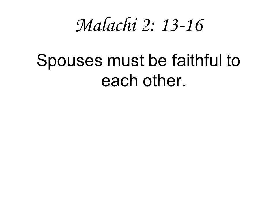 Spouses must be faithful to each other.