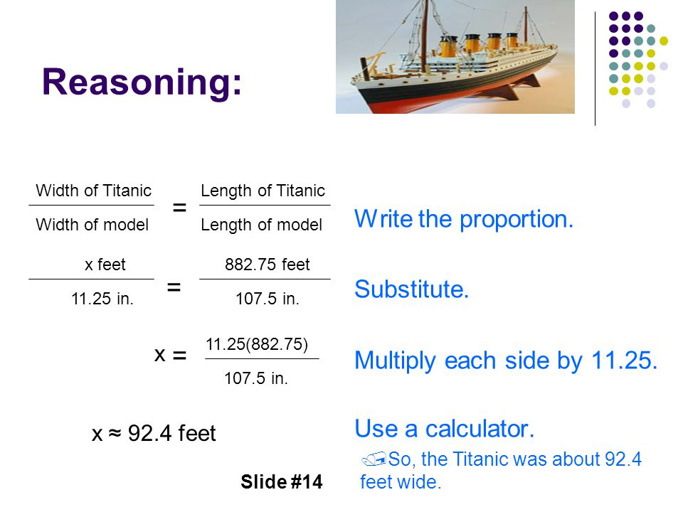 Reasoning: = = = Write the proportion. Substitute.