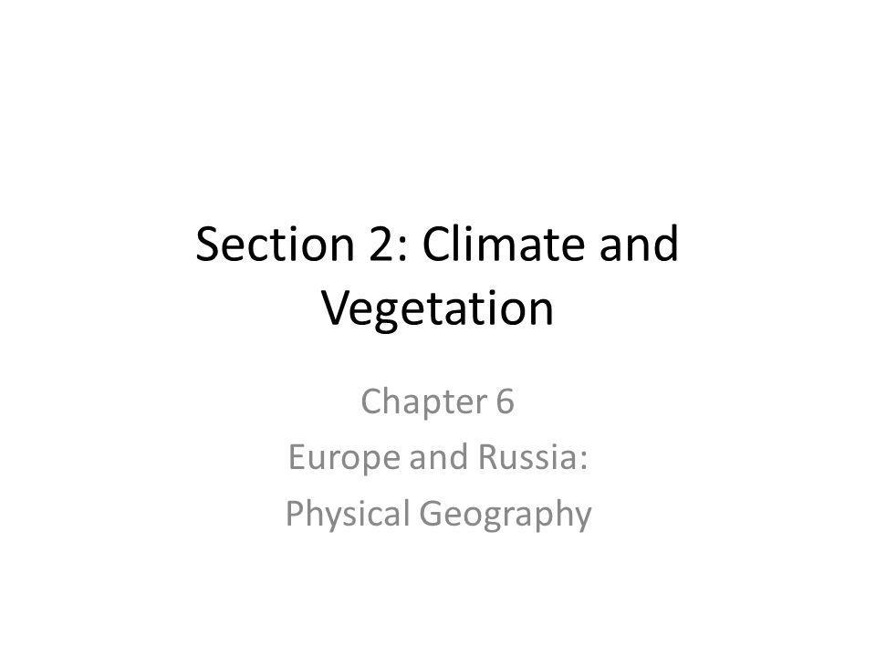 Section 2: Climate and Vegetation