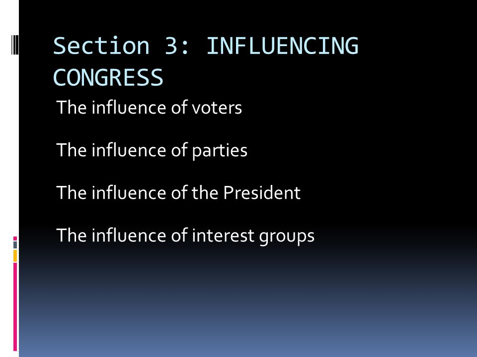 Section 3: INFLUENCING CONGRESS