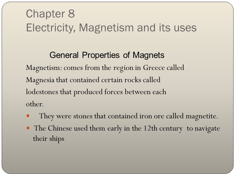 Chapter 8 Electricity, Magnetism and its uses