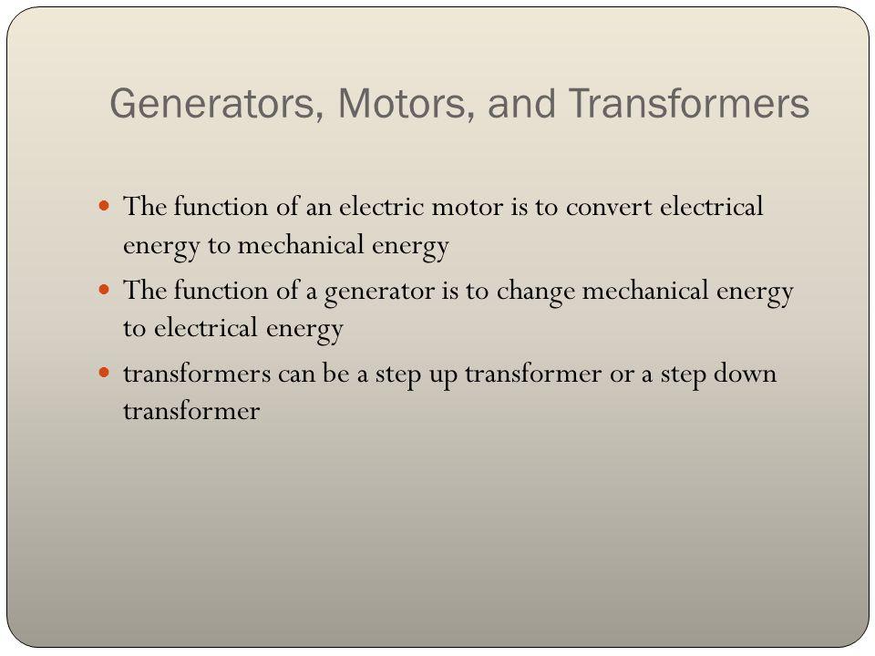 Generators, Motors, and Transformers