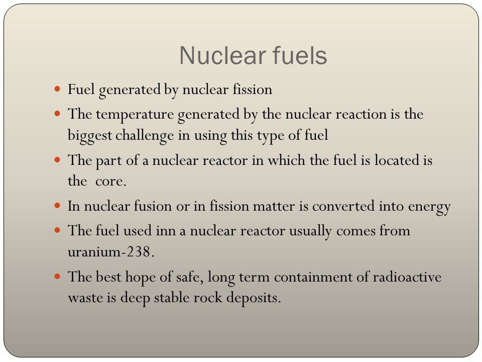 Nuclear fuels Fuel generated by nuclear fission