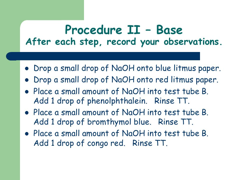 Procedure II – Base After each step, record your observations.