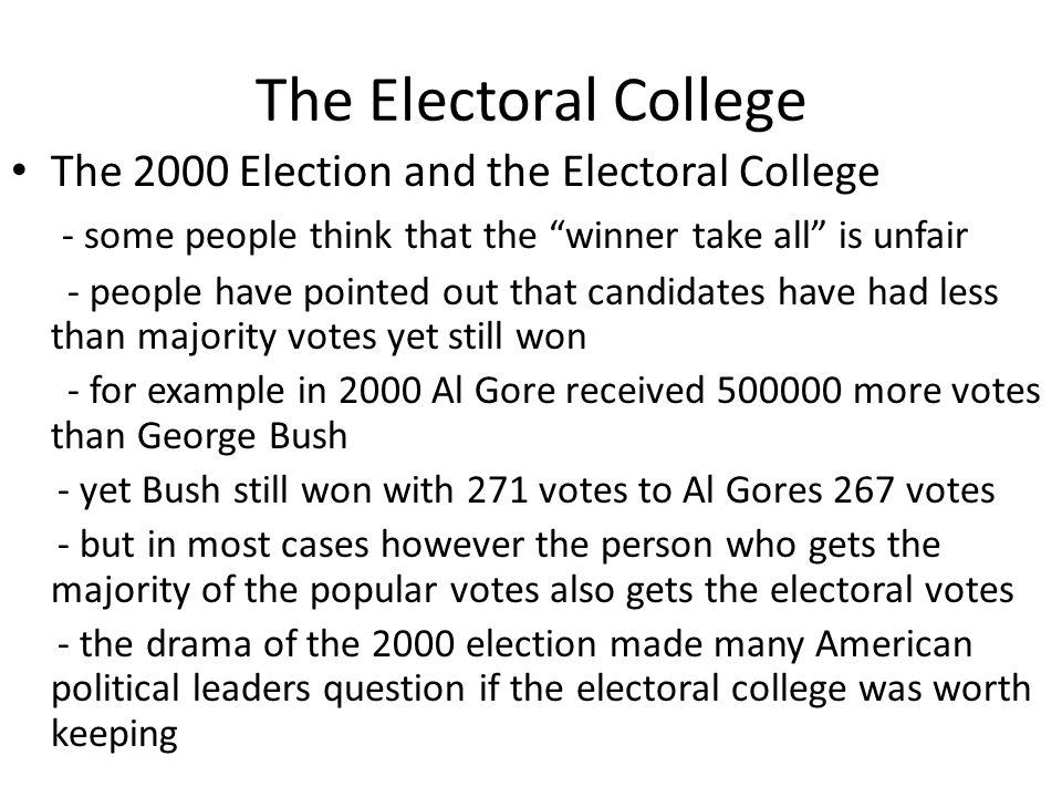 The Electoral College The 2000 Election and the Electoral College