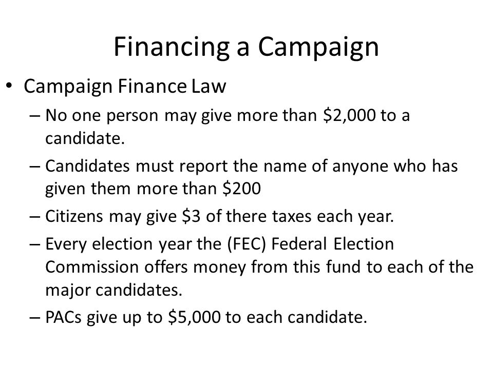 Financing a Campaign Campaign Finance Law