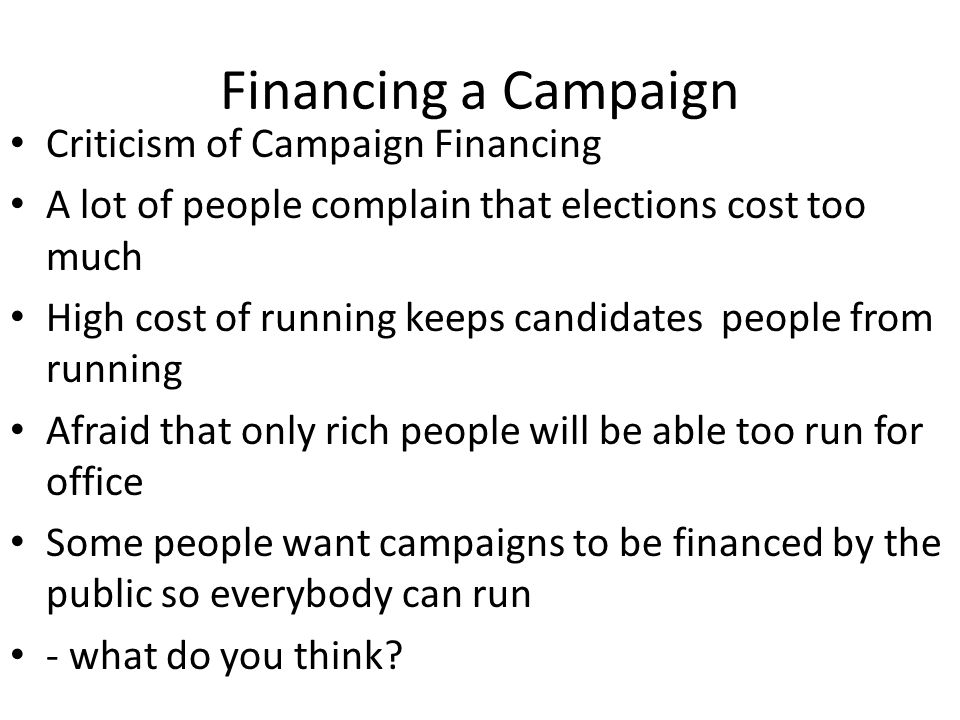 Financing a Campaign Criticism of Campaign Financing
