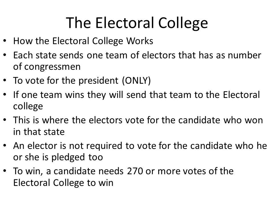 The Electoral College How the Electoral College Works