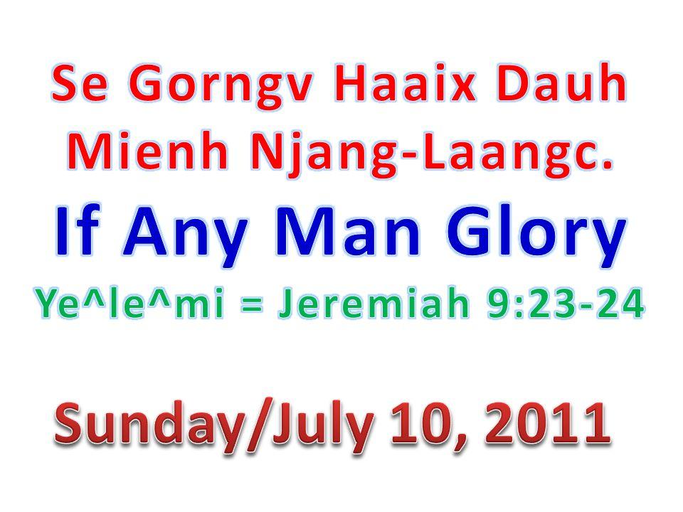 Se Gorngv Haaix Dauh Mienh Njang-Laangc.