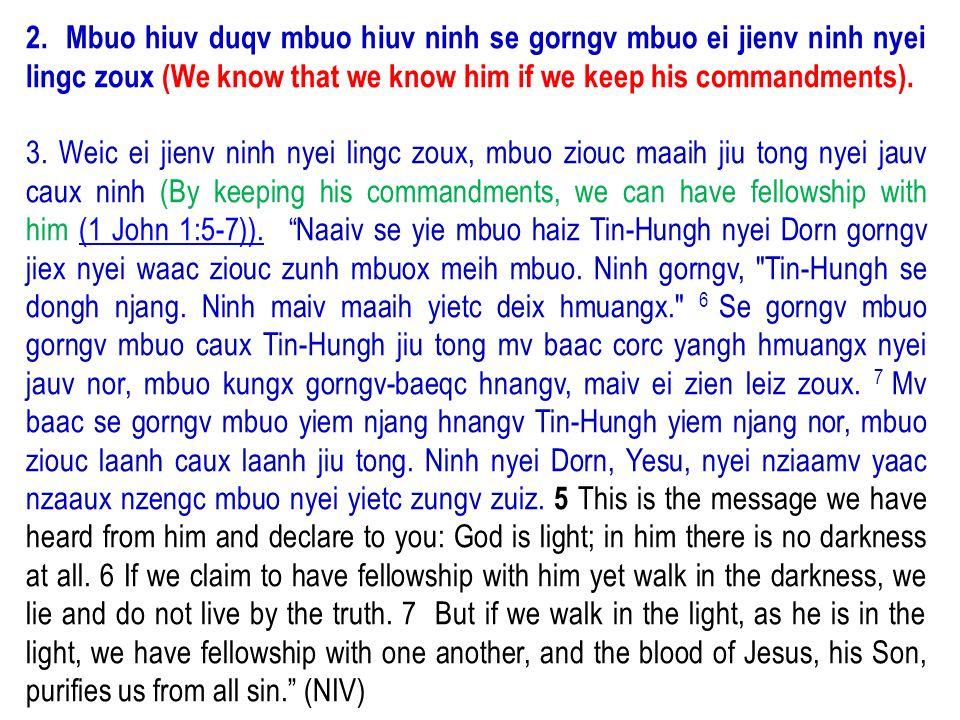 2. Mbuo hiuv duqv mbuo hiuv ninh se gorngv mbuo ei jienv ninh nyei lingc zoux (We know that we know him if we keep his commandments).