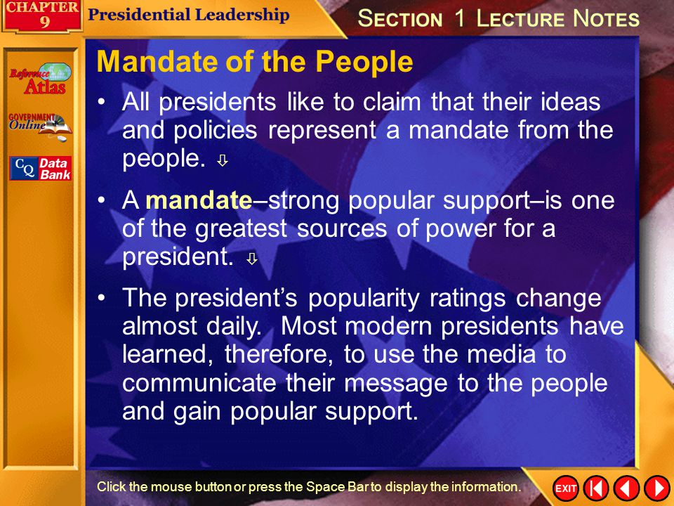 Mandate of the People All presidents like to claim that their ideas and policies represent a mandate from the people. 