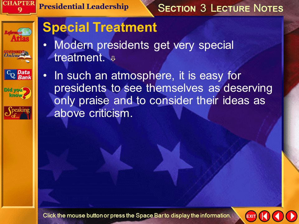 Special Treatment Modern presidents get very special treatment. 