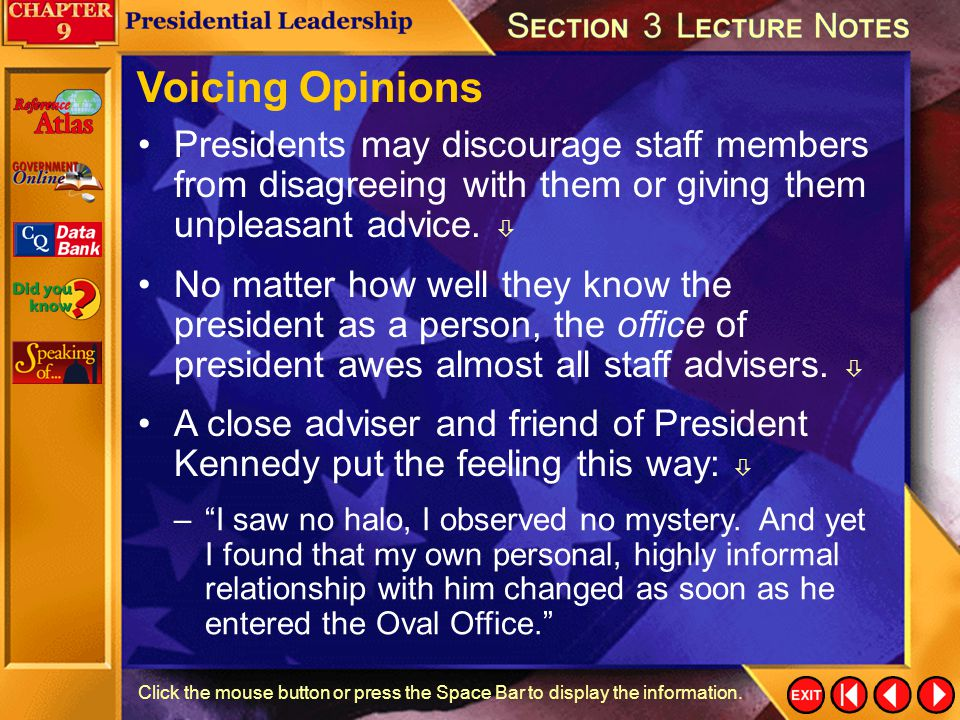 Voicing Opinions Presidents may discourage staff members from disagreeing with them or giving them unpleasant advice. 