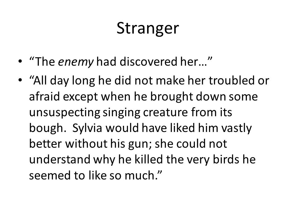 Stranger The enemy had discovered her…