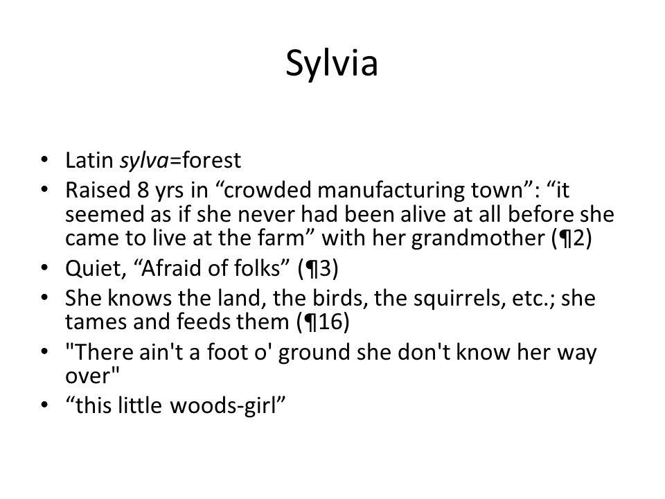 Sylvia Latin sylva=forest