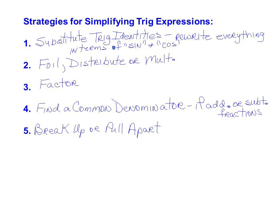 Strategies for Simplifying Trig Expressions: