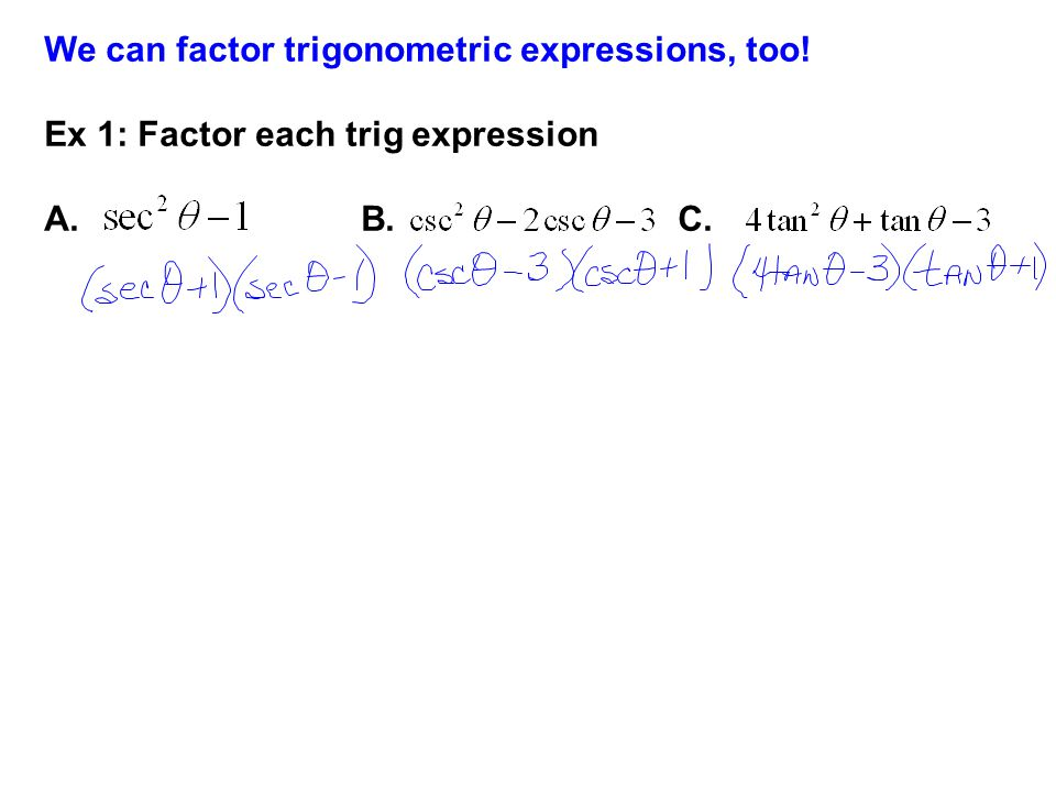 We can factor trigonometric expressions, too!