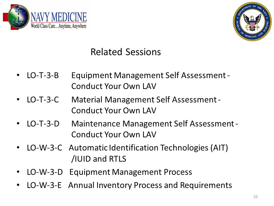 Related Sessions LO-T-3-B Equipment Management Self Assessment - Conduct Your Own LAV.