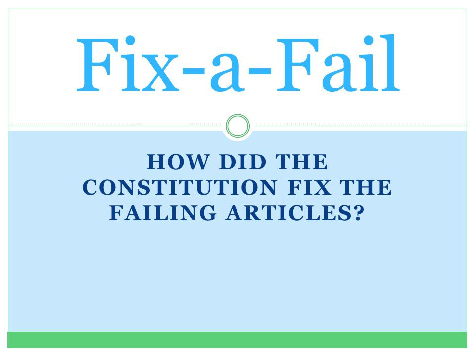 How did the Constitution Fix the Failing Articles