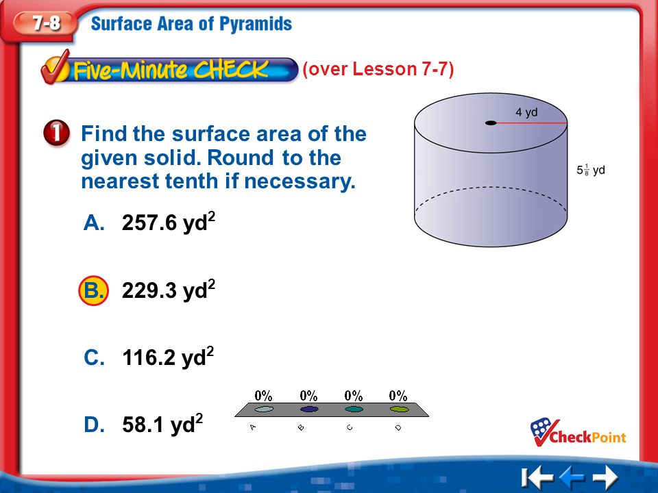 (over Lesson 7-7) Find the surface area of the given solid. Round to the nearest tenth if necessary.