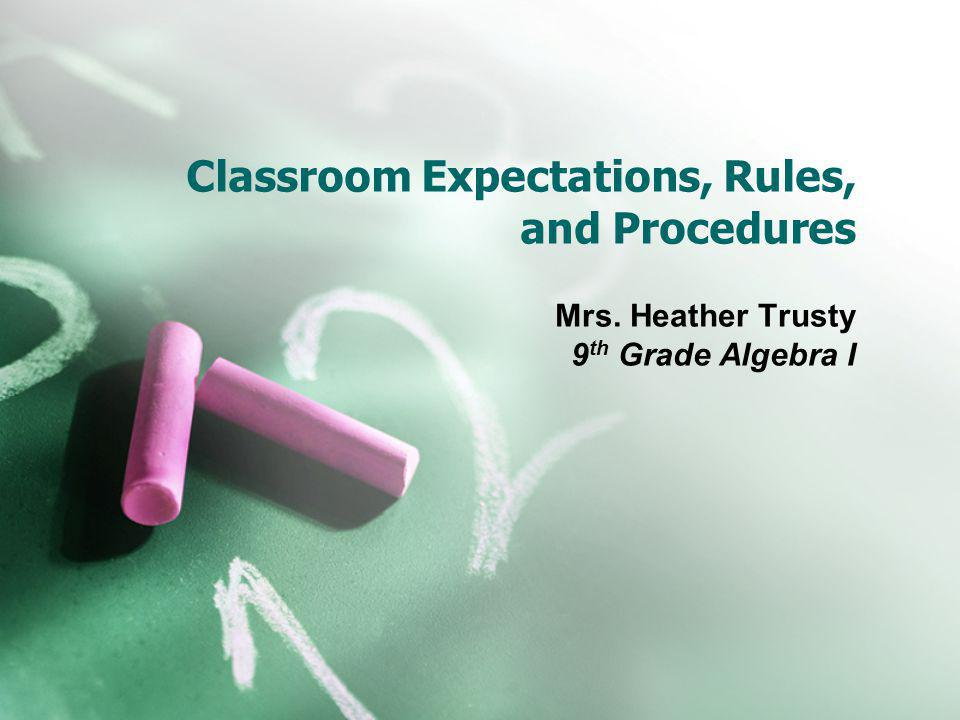 Classroom Expectations, Rules, and Procedures