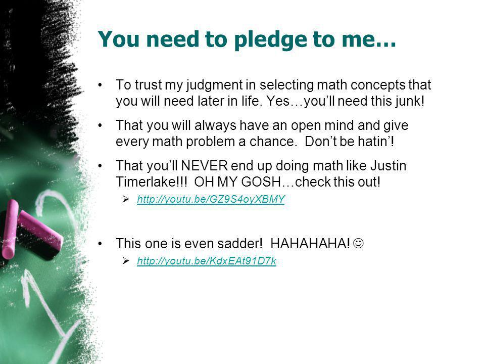 You need to pledge to me…