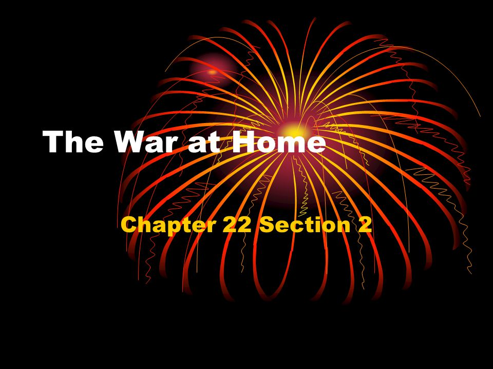 The War at Home Chapter 22 Section 2