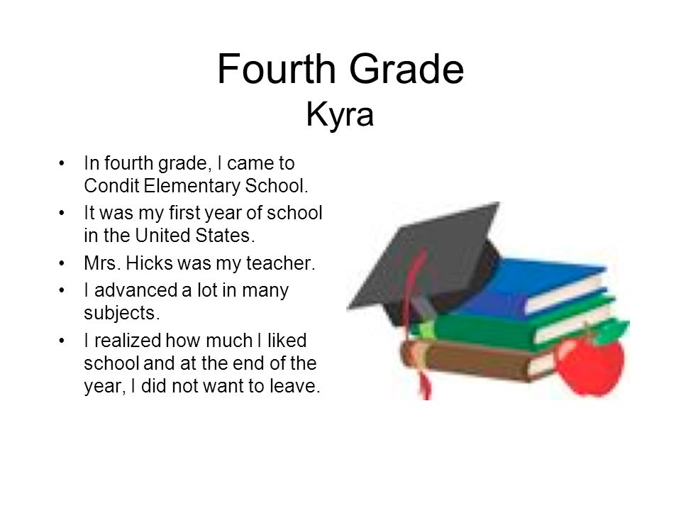 Fourth Grade Kyra In fourth grade, I came to Condit Elementary School.