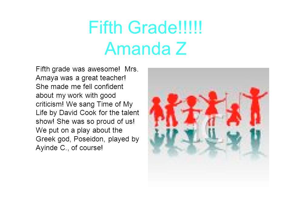 Fifth Grade!!!!! Amanda Z