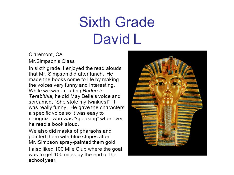 Sixth Grade David L Claremont, CA Mr.Simpson's Class
