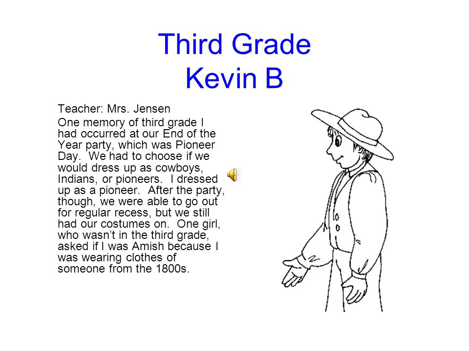 Third Grade Kevin B Teacher: Mrs. Jensen.