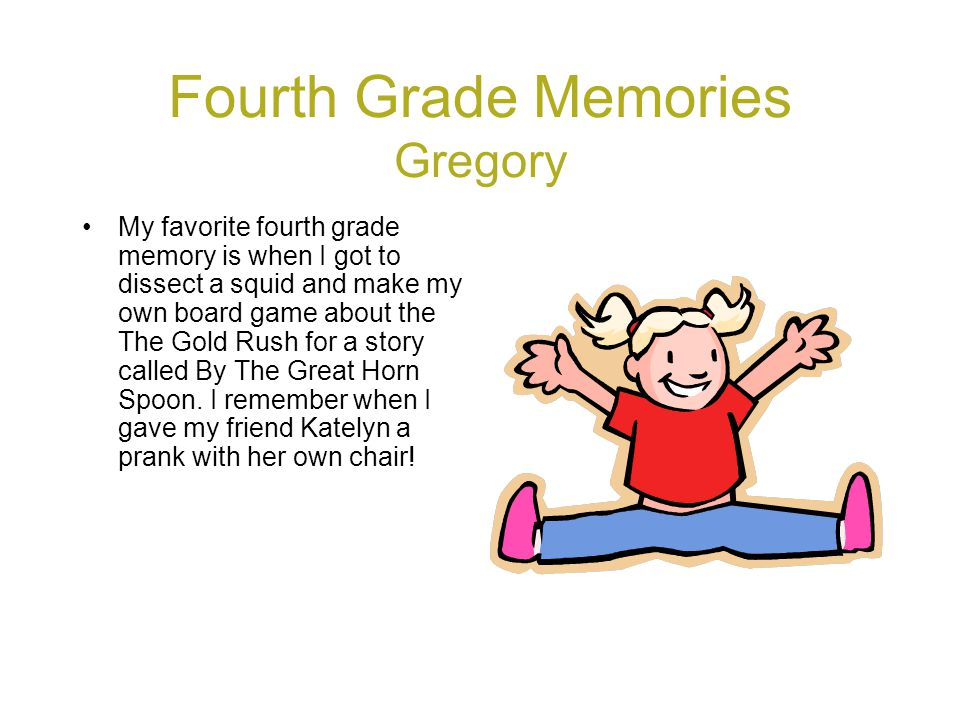 Fourth Grade Memories Gregory