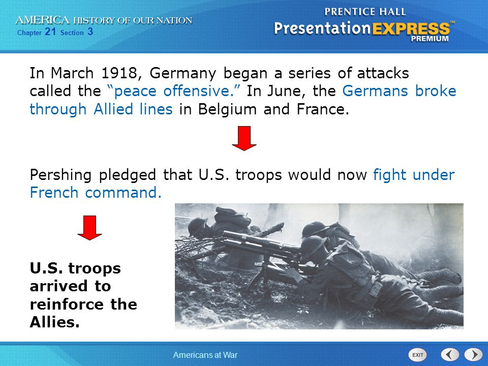 In March 1918, Germany began a series of attacks called the peace offensive. In June, the Germans broke through Allied lines in Belgium and France.