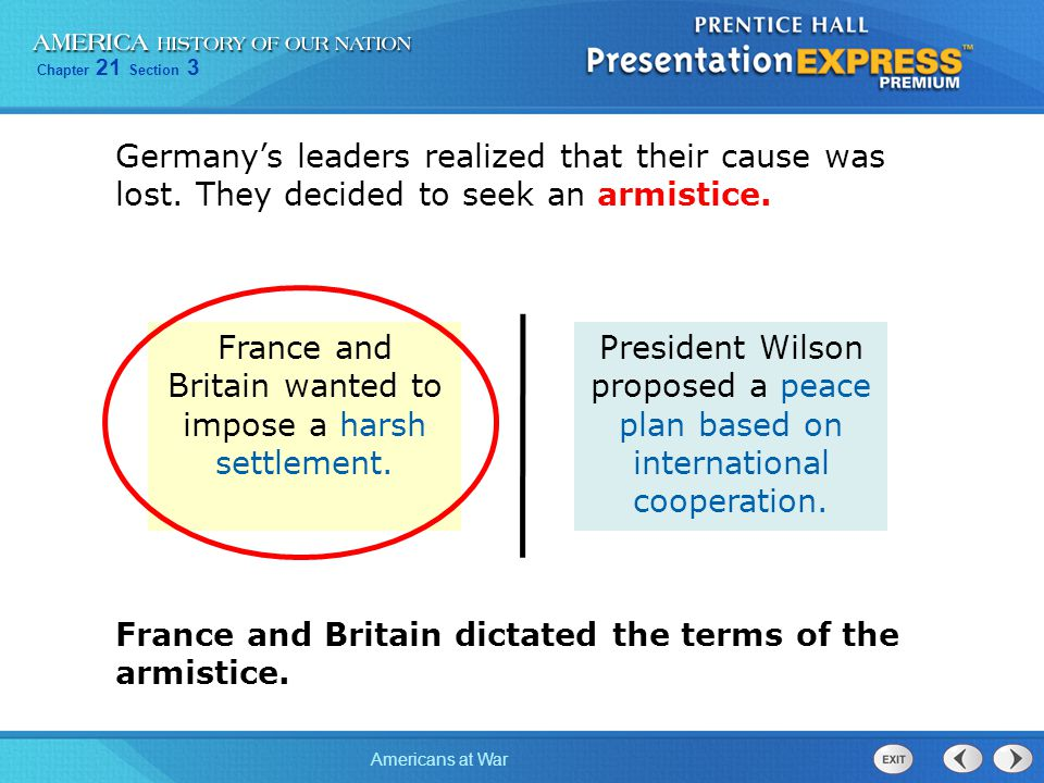 France and Britain wanted to impose a harsh settlement.