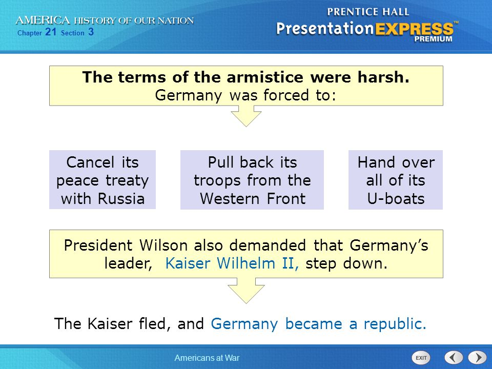 The terms of the armistice were harsh. Germany was forced to: