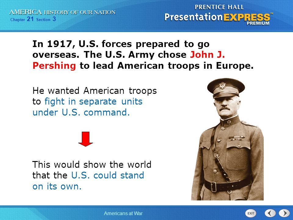 In 1917, U. S. forces prepared to go overseas. The U. S