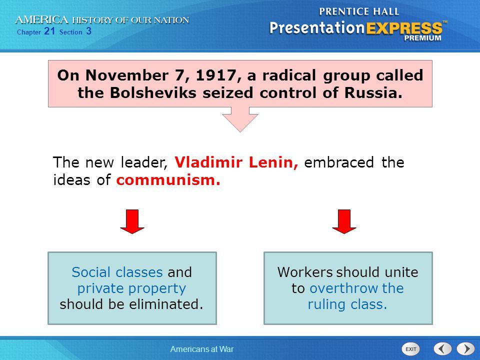 The new leader, Vladimir Lenin, embraced the ideas of communism.
