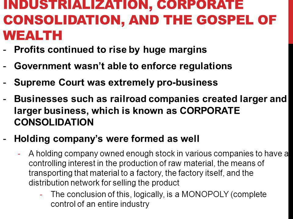 Industrialization, Corporate Consolidation, and the Gospel of Wealth