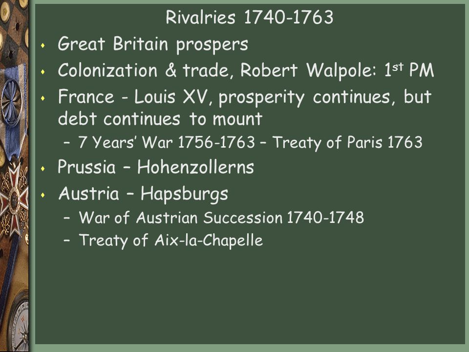 Great Britain prospers Colonization & trade, Robert Walpole: 1st PM