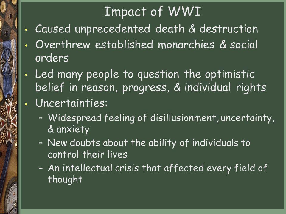 Impact of WWI Caused unprecedented death & destruction