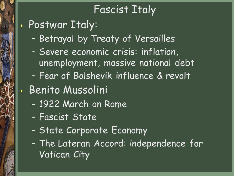 Fascist Italy Postwar Italy: Benito Mussolini