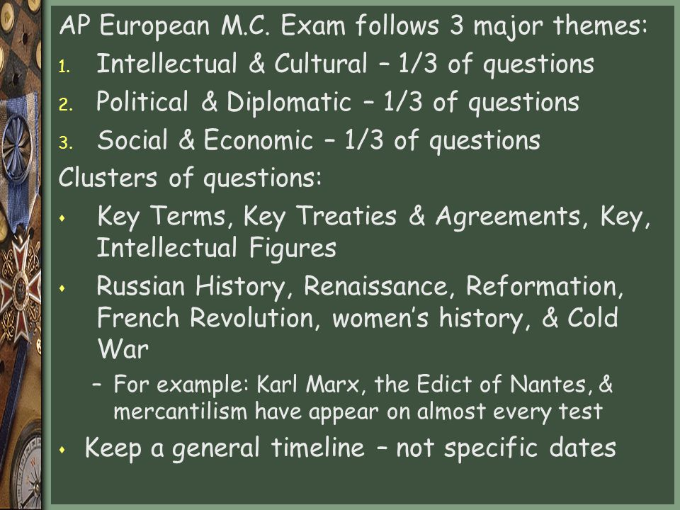 AP European M.C. Exam follows 3 major themes:
