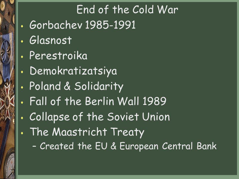 Collapse of the Soviet Union The Maastricht Treaty