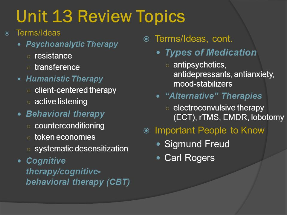 Unit 13 Review Topics Terms/Ideas, cont. Types of Medication