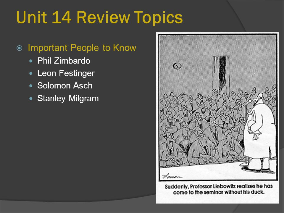 Unit 14 Review Topics Important People to Know Phil Zimbardo