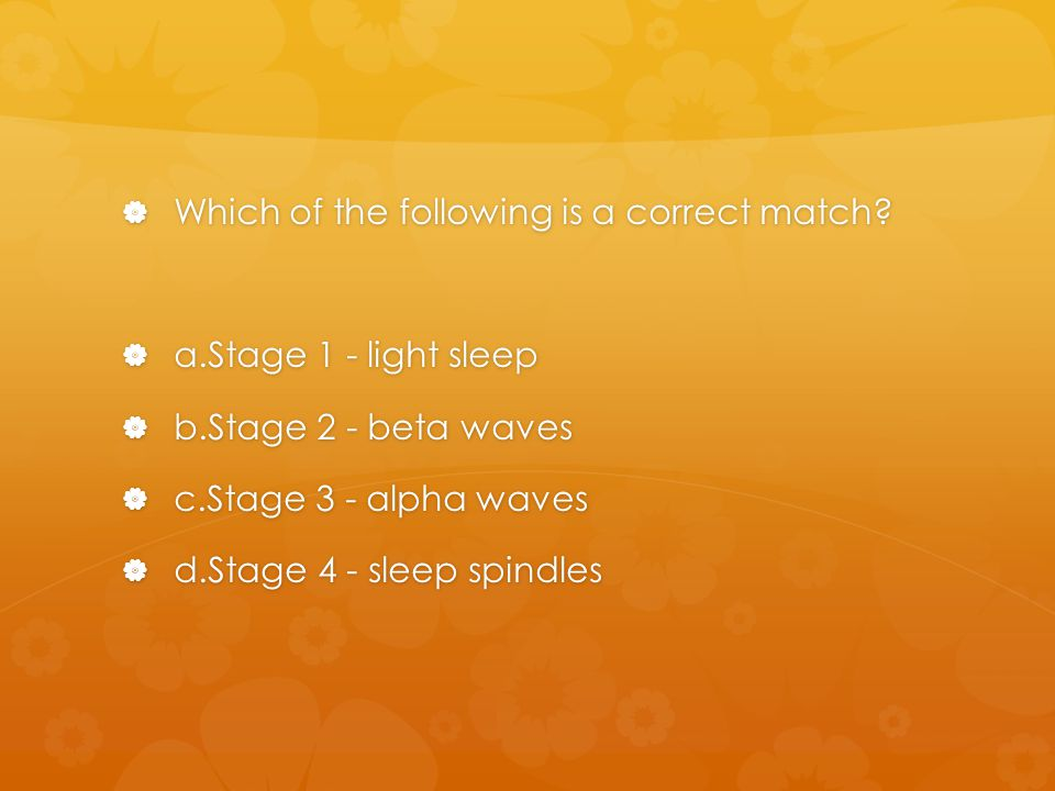 Which of the following is a correct match