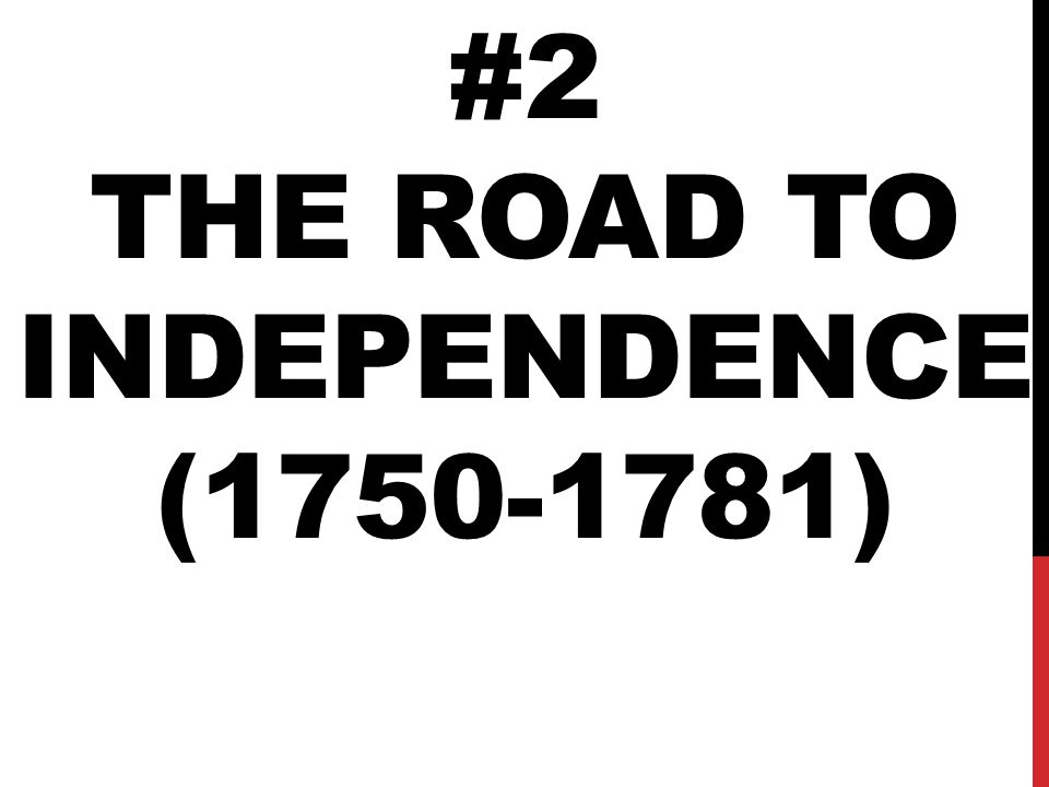 #2 The road to Independence (1750-1781)