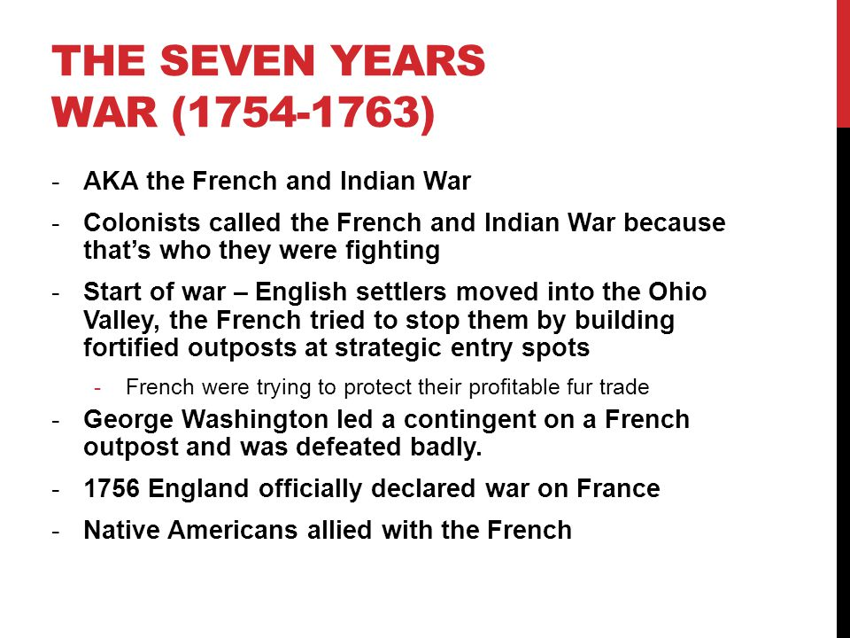 The Seven Years War (1754-1763) AKA the French and Indian War
