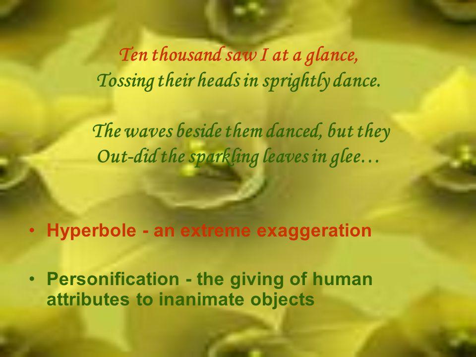 Hyperbole - an extreme exaggeration